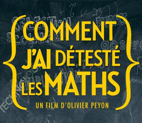 Sortie du film « Comment j'ai détesté les maths »